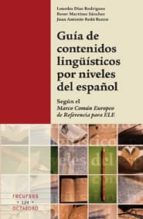 guia de contenidos lingüisticos por niveles del español: segun el marco comun europeo de referencia para ele roser martinez sanchez juan antonio redo banzo 9788499211558