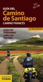 guia del camino de santiago: camino frances: guia del peregrino a pie o en bicileta 2014 anton pombo rodriguez 9788499356358