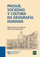 paisaje sociedad y cultura en geografia humana 2011/2012 manuel antonio zarate martin 9788499610658
