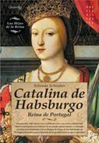 catalina de habsburgo: reina de portugal-yolanda scheuber-9788499672458