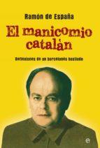 el manicomio catalán-ramon de españa-9788499708058
