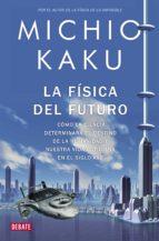 la física del futuro (ebook) michio kaku jessica callan 9788499921358