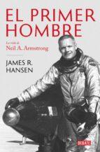 el primer hombre: la vida de neil a. armstrong-james r. hansen-9788499928258