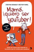 mamá, quiero ser youtuber (ebook) hector turiel cristina bonaga 9788499985558
