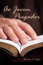 ao jovem pregador (ebook)-theodore l. cuyler-9788566209358