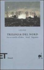 trilogia del nord. da un castello all altro. nord, rigodon-louis-ferdinand celine-9788806202958