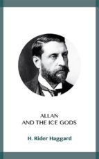 allan and the ice gods (ebook)-h. rider haggard-9788828370758