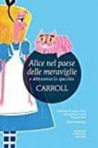 alice nel paese delle meraviglie-attraverso lo specchio. ediz. integrale-lewis carroll-9788854180758