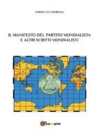 il manifesto del partito mondialista e altri scritti mondialisti (ebook) 9788891151858