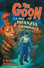 THE GOON VOLUME 2: LA MIA INFANZIA CRIMINALE (E ALTRI RACCONTI PESI) (COLLECTION)