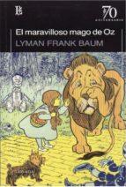 el maravilloso mago de oz. coleccion 70 aniversario frank lyman baum 9789500398558