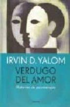 verdugo del amor: historias de psicoterapia-irvin d. yalom-9789500428958