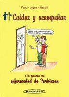 cuidar y acompañar a la persona con enfermedad de parkinson.  1ª ed-9789500600958