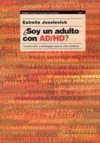¿soy un adulto con ad-hd? comprension y estrategias para la vida cotidiana-estrella joselevich-9789501234558