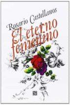 el eterno femenino r. castellanos 9789681609658