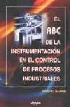 el abc de la instrumentacion en el control de procesos industrial es g. harper enriquez 9789681858858