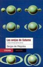 las orejas de saturno y otras cronicas de la ciencia-sergio de regules-9789688535158