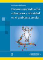 factores asociados con sobrepeso y obesidad en el ambiente escola r 9789709862058