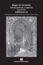 don quijote de la mancha. segunda parte. capítulo 23 (texto adaptado al castellano moderno por antonio gálvez alcaide) (ebook)-cdlap00002658