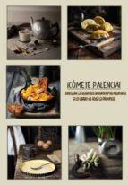 ¡cómete palencia! descubre la autentica gastronomía palentina a lo largo de toda la provincia (ebook) cdlap00008658