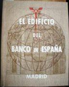 El libro de El edificio del banco de españa autor FÉLIX LUIS BALDASANO Y DE LLANOS TXT!
