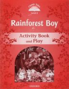 classic tales: level 2: rainforest boy activity book and play 9780194239868