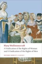 a vindication of the rights of men; a vindication of the rights o f woman; an  historical and moral view of the french revolution-mary wollstonecraft-9780199555468