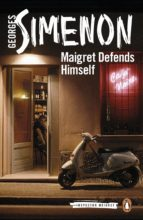 maigret defends himself: inspector maigret 63 georges simenon 9780241304068