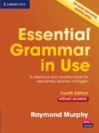 essential grammar in use (4th ed.): book without answers raymond murphy 9781107480568