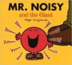 mr noisy and the giant roger hargreaves 9781405235068