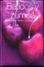 batidos y zumos: recetas apetitosas y tentadoras para degustar y disfrutar (recetas deliciosas)-9781407556468