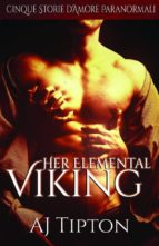 her elemental viking: cinque storie d'amore paranormali (ebook)-9781507189368