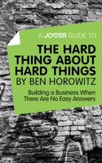 a joosr guide to... the hard thing about hard things by ben horowitz (ebook) 9781785672668