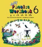 jolly phonics workbook 6: y, x, ch, sh, th-9781870946568