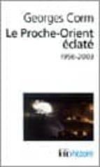 le proche -orient eclate 1956-2003 (3e ed.)-georges corm-9782070427468