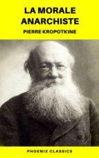 la morale anarchiste (phoenix classics) (ebook) pierre kropotkine 9782378074968