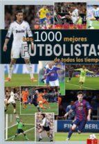 los 1.000 mejores futbolistas de todos los tiempos 9783625006268