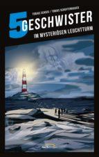 5 geschwister: im mysteriösen leuchtturm (band 11) (ebook) tobias schuffenhauer tobias schier 9783961221868