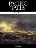 pacific tales (ebook)-louis becke-9786050444568