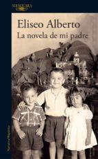 la novela de mi padre (ebook)-eliseo alberto-9786073152068