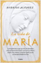 la vida de maría (ebook) rodrigo alvarez 9786073161268