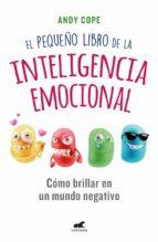 el pequeño libro de la inteligencia emocional (ebook) andy cope 9786073166768