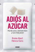 adiós al azúcar (ebook)-brooke alpert-patricia farris-9786077355168