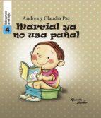 marcial ya no usa pañal - educando a mi hijo 4 (ebook)-claudia paz-andrea paz-9786124164668
