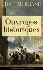 chateaubriand: ouvrages historiques (l'édition intégrale - 20 titres) (ebook)-9788026841968