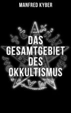 das gesamtgebiet des okkultismus (ebook) manfred kyber 9788027217168