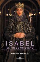 isabel, el fin de un sueño (ebook) martin maurel 9788401343568