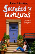 secretos y mentiras (chicas de brooklyn 2) (ebook) gemma burgess 9788401389368