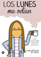 los lunes me odian (ebook)-laura santolaya-9788403014268
