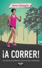 ¡a correr!-alma obregon-9788403514768